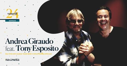 Andrea Giraudo e Tony Esposito assieme a Roma sul palco di 'Na cosetta