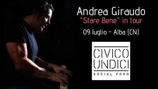 """Ad Alba una serata speciale all'insegna della musica: prosegue """"Stare bene"""" in tour, con il cantautore Andrea Giraudo"""